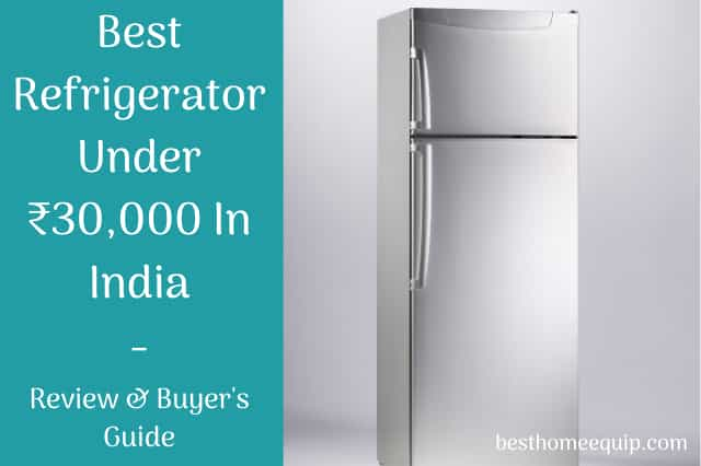 Best Refrigerator Under 30,000 In India