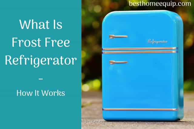 what is frost free refrigerator